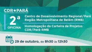 2ª Oficina CDR/Pará: Homologação da Carteira de Projetos